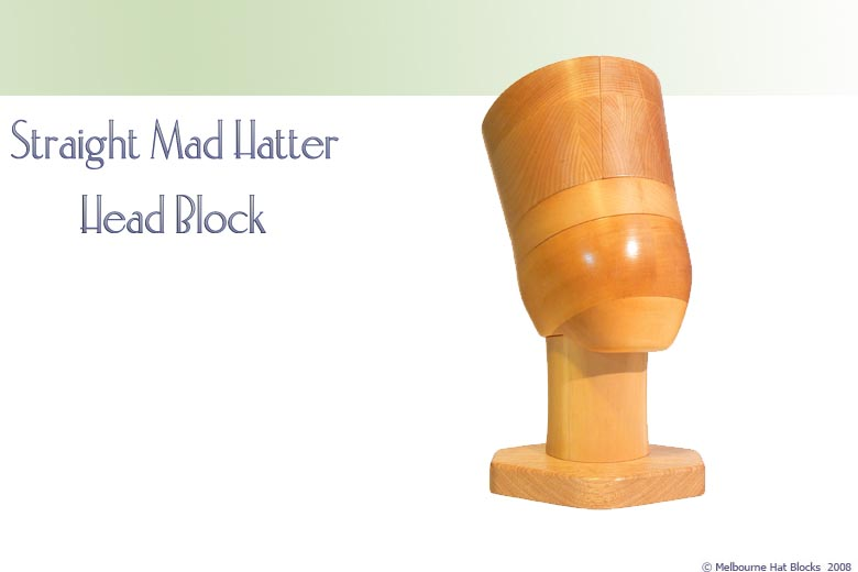 Straight Mad Hatter + Head Block